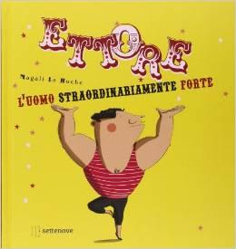 Ettore. L'uomo straordinariamente forte Book Cover